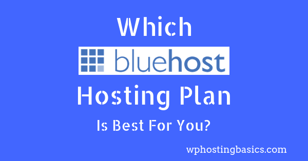 which bluehost hosting plan is best in 2019